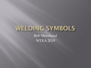 Icon of Understanding Welding Symbols - Bob Morehead